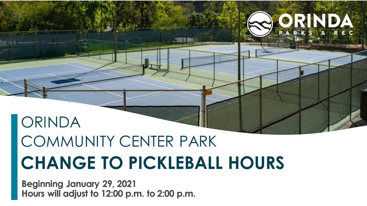 "Image of Orinda Community Center Park Tennis Courts with text that reads ""Changes to Pickleball H"
